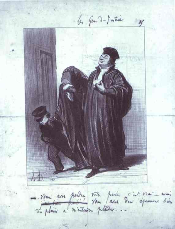 Honoré Daumier >> It's true you have lost your case... but you should have gotten a lot of pleasure hearing me plead, your case. - From the Series Les Gens de justice  |  (Oil, artwork, reproduction, copy, painting).