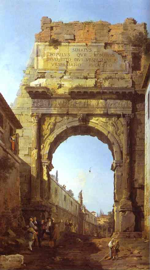 Rome - The Arch of Titus by Giovanni Antonio Canal (Canaletto) (1730-1768, Italy) | Museum Quality Reproductions | WahooArt.com