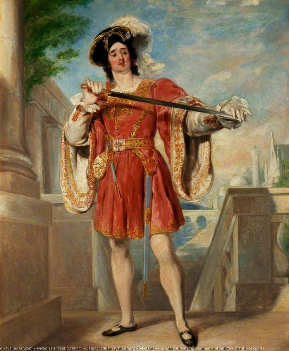 James William Wallack (c.1794–1864), as Mercutio (from `Romeo and Juliet`, Act III, Scene 1), 1840 by Nicholas Joseph Crowley | Oil Painting | WahooArt.com