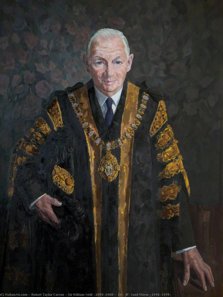 Sir William Neill (1889–1960), DL, JP, Lord Mayor (1946–1949) by Robert Taylor Carson | Painting Copy | WahooArt.com