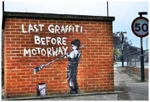 Banksy - Last graffiti before motorway